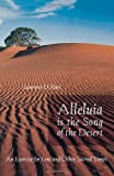 Alleluia Is the Song of the Desert, Lawrence D. Hart, 1561012505
