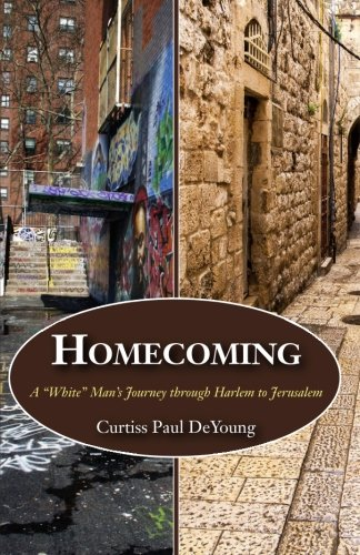 Read Online Homecoming: A ''White'' Man's Journey through Harlem to Jerusalem pdf