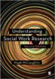 Understanding Social Work Research, McLaughlin, Hugh, 0857028715