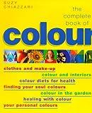The Complete Book of Colour, Suzy Chiazzari, 1862042500