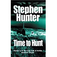 Time To Hunt by Hunter, Stephen (1999) Paperback