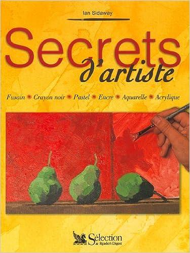 Livre Secrets d'artiste : Fusain, crayon noir, pastel, encre, aquarelle, acrylinque pdf ebook