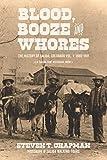 Blood, Booze and Whores: The History of Salida, Colorado (A  Salida Sam  Hayes Historical Book)