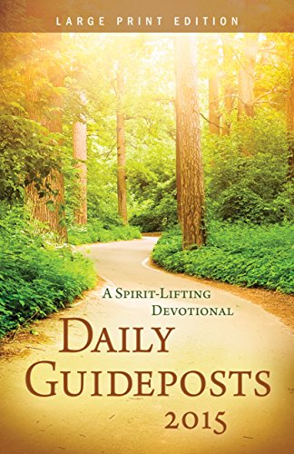 Daily Guideposts 2015: A Spirit-Lifting Devotional (Large Print Edition)