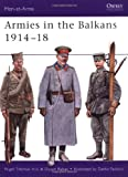 : Armies in the Balkans 1914–18 (Men-at-Arms)