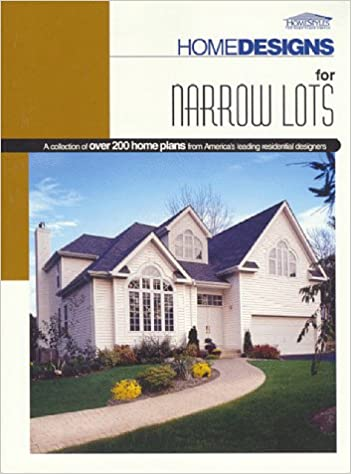 Homedesigns For Narrow Lots Unknown 9781565470644 Amazon Com Books
