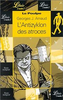 Le Poulpe - L'Antizyklon des atroces par Arnaud