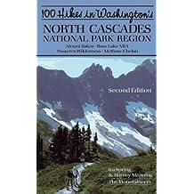 100 Hikes in Washington's North Cascades National Park Region