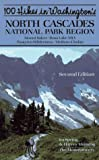 One Hundred Hikes in Washington's North Cascades National Park Region, Ira Spring and Harvey Manning, 0898864011