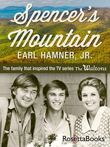 Spencer's Mountain: The Family that Inspired the TV Series The Waltons by [Hamner, Earl]