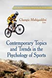 Contemporary Topics and Trends in the Psychology of Sports, Changiz Mohiyeddini, 1628088117