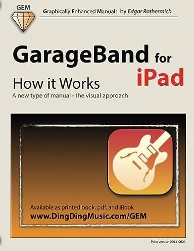 amazon com garageband for ipad how it works a new type of manual rh amazon com GarageBand iOS GarageBand App