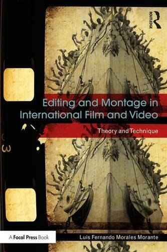 Editing and Montage in International Film and Video: Theory and Technique