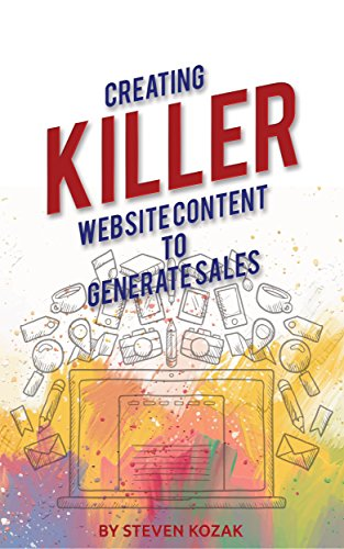 Creating Killer Website Content to Generate Sales: Making Magnificent Content – Online Web Presence, Content Curation, Site Optimization, Website Marketing, Promote Business, Customers Attention