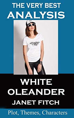 Analysis - White Oleander - Very Best Study Guide (Second Edition)