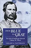 img - for From Blue to Gray: The Life of Confederate General Cadmus M. Wilcox book / textbook / text book