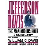 Jefferson Davis: The Man and His Hour | William C. Davis