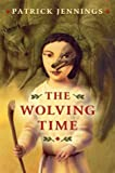 The Wolving Time, Patrick Jennings, 0439395550