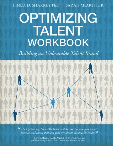 Optimizing Talent Workbook: Building an Unbeatable Talent Brand