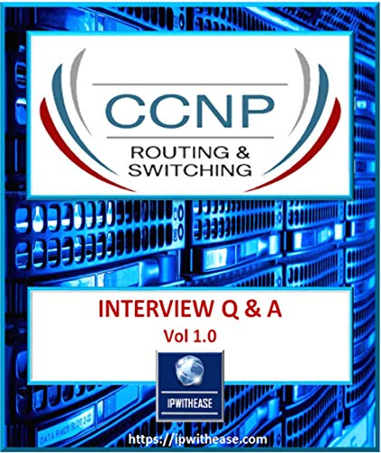 CCNP R&S Interview Questions and Answers (Switching And Routing Interview Questions With Answers)