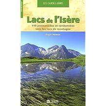 LACS DE L'ISÈRE : 110 PROMENADES ET RANDOPNNÉES VERS LES LACS DE MONTAGNE