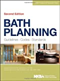 Bath Planning : Guidelines, Codes, Standards, NKBA and National Kitchen & Bath Association Staff, 1118362489