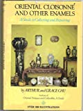 Oriental Cloisonne and Other Enamels, Arthur Chu and Grace Chu, 0517523523
