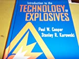 Introduction to the Technology of Explosives, Cooper, Paul W. and Kurowski, Stanley R., 156081926X