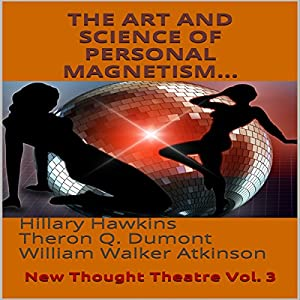 The Art and Science of Personal Magnetism Audiobook
