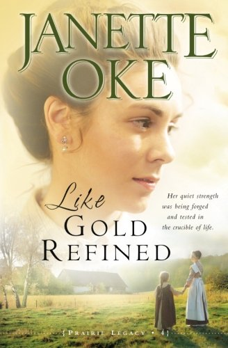 Like Gold Refined (A Prairie Legacy, Book 4) (Volume 4)
