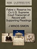 Fabre V. Reserve Ins Co U. S. Supreme Court Transcript of Record with Supporting Pleadings, J. Minos Simon, 127047247X