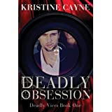Deadly Obsession (Deadly Vices Book 1) ~ Kristine Cayne