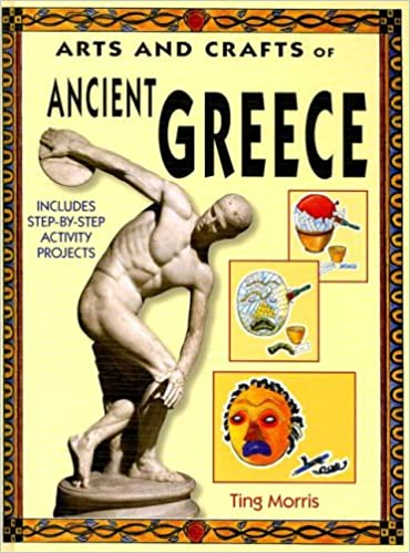 Arts and Crafts of Ancient Greece (Arts and Crafts of the Ancient World)