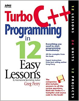 Turbo C++ Programming in 12 Easy Lessons Paperback – August 24, 1994