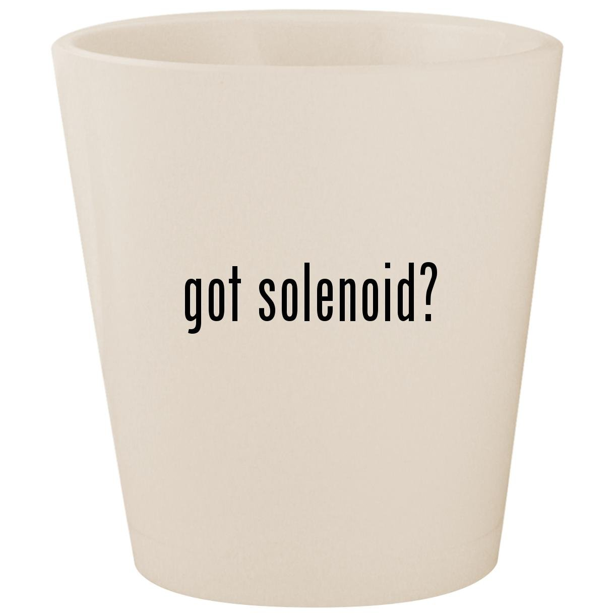 got solenoid? - White Ceramic 1.5oz Shot Glass