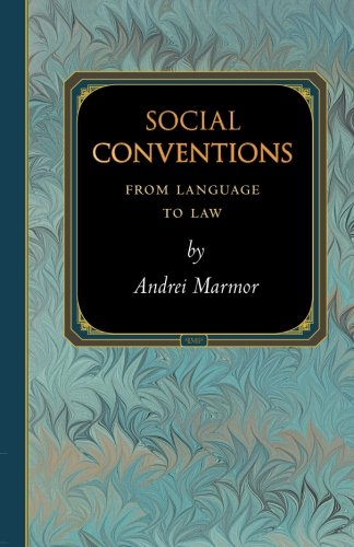 Social Conventions: From Language to Law (Princeton Monographs in Philosophy) by Princeton University Press