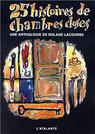 25 histoires de chambres closes par Roland Lacourbe
