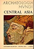 img - for ARCHAEOLOGIA MUNDI: Central Asia book / textbook / text book