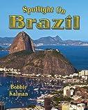Spotlight on Brazil, Bobbie Kalman, 0778734617