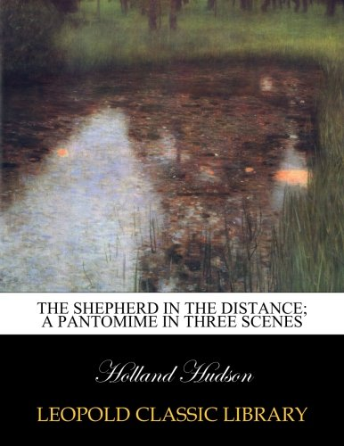 The shepherd in the distance; a pantomime in three scenes pdf epub