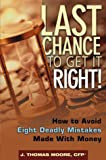 Last Chance to Get It Right!, J. Thomas Moore, 0471479624