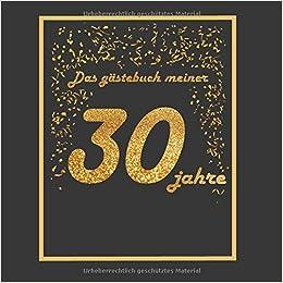 Das Gästebuch Meiner 30 Jahre 21x21cm 75 Seiten