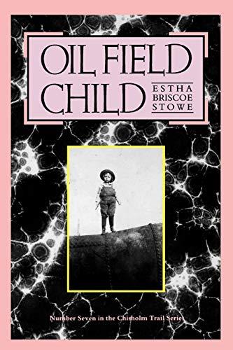 Oil Field Child (Chisholm Trail Series)