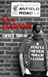Our Liverpool, Chris Shaw, 1907652299