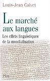 Le Marché aux langues : Les Effets linguistiques de la mondialisation