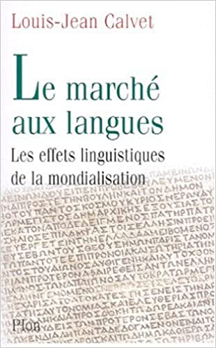 Lire Le Marché aux langues : Les Effets linguistiques de la mondialisation epub, pdf