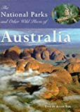 National Parks and Other Wild Places of Aust