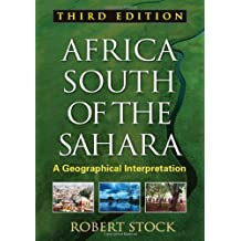 Africa South of the Sahara, Third Edition: A Geographical Interpretation
