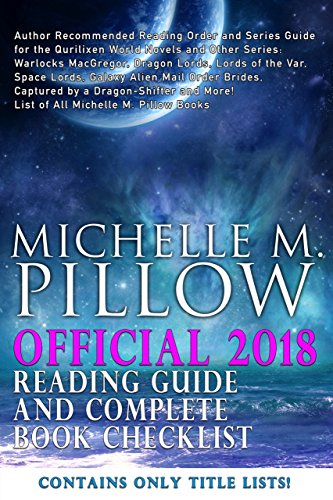 Official 2018 Michelle M. Pillow Reading Guide and Complete Book Checklist: Reading Order for Qurilixen World and Other Series: Warlocks MacGregor, Dragon ... More! (Michelle M. Pillow Book Title List)