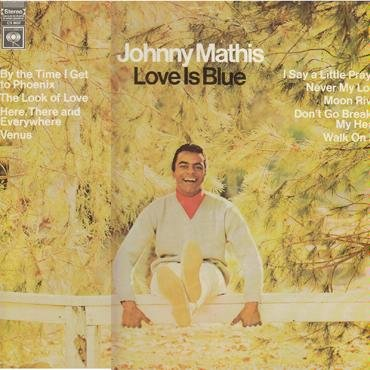 Love is Blue performed by Johnny Mathis